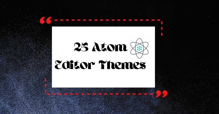 25 Atom Editor Themes