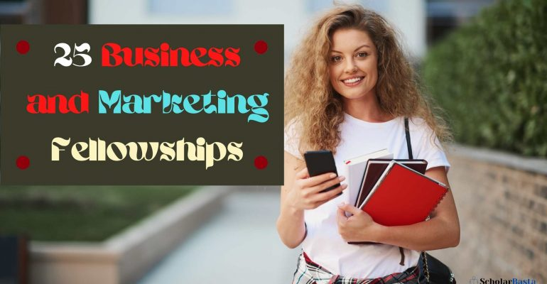 25 Business and Marketing Fellowships