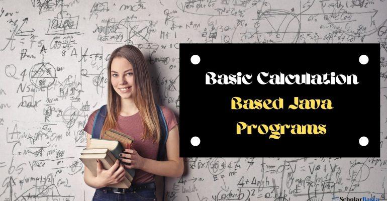 Basic Calculation Based Java Programs