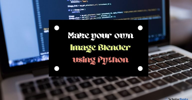Make your own Image Blender using Python