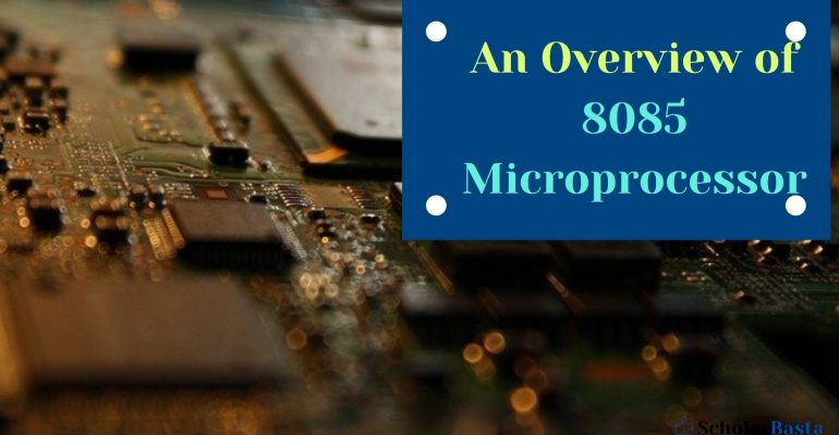 An Overview of 8085 Microprocessor